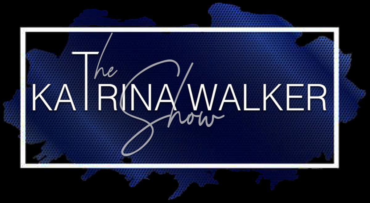The Katrina Walker Show: Unbreakable Truths